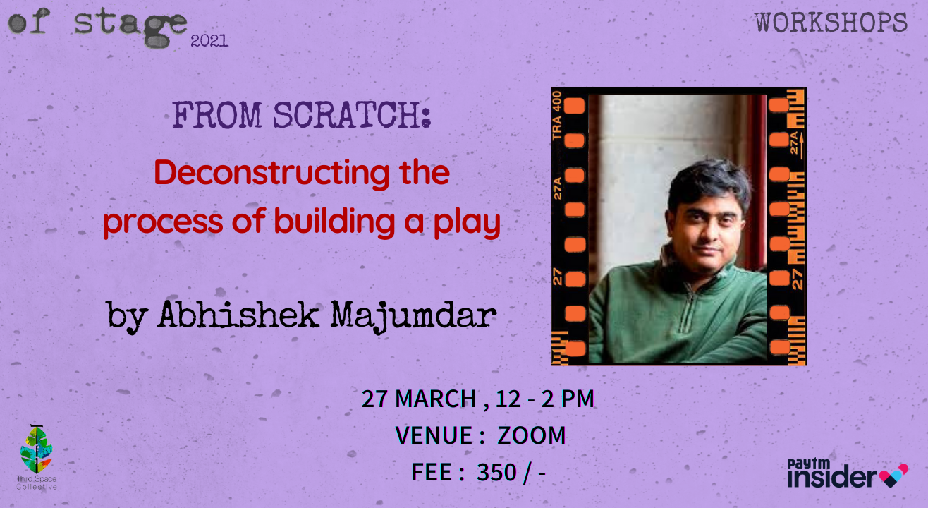Deconstructing the process of building a play by Abhishek Majumdar