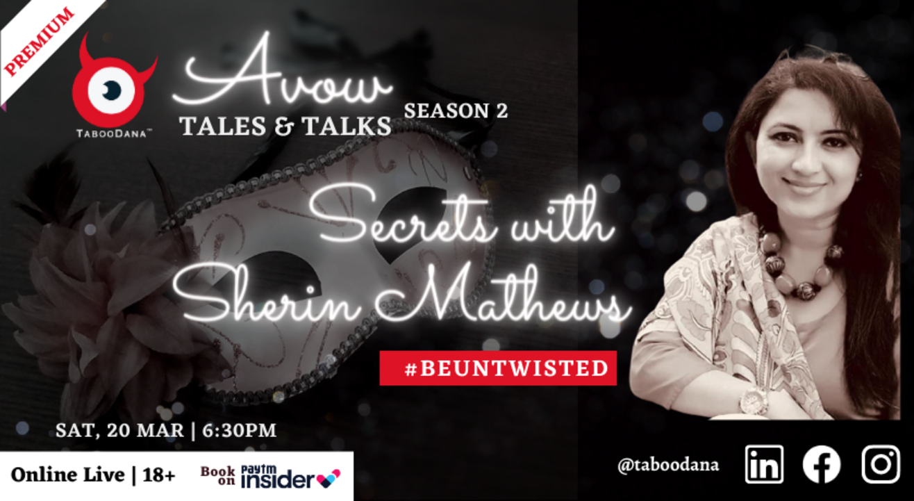 TabooDana Avow Premier | Secrets with Sherin Mathews
