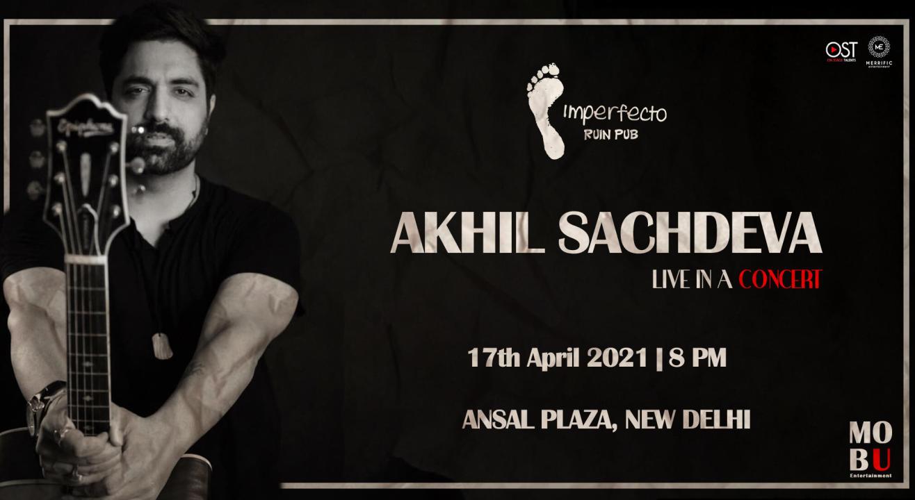 Akhil Sachdeva Live In A Concert | Imperfecto Ruin Pub