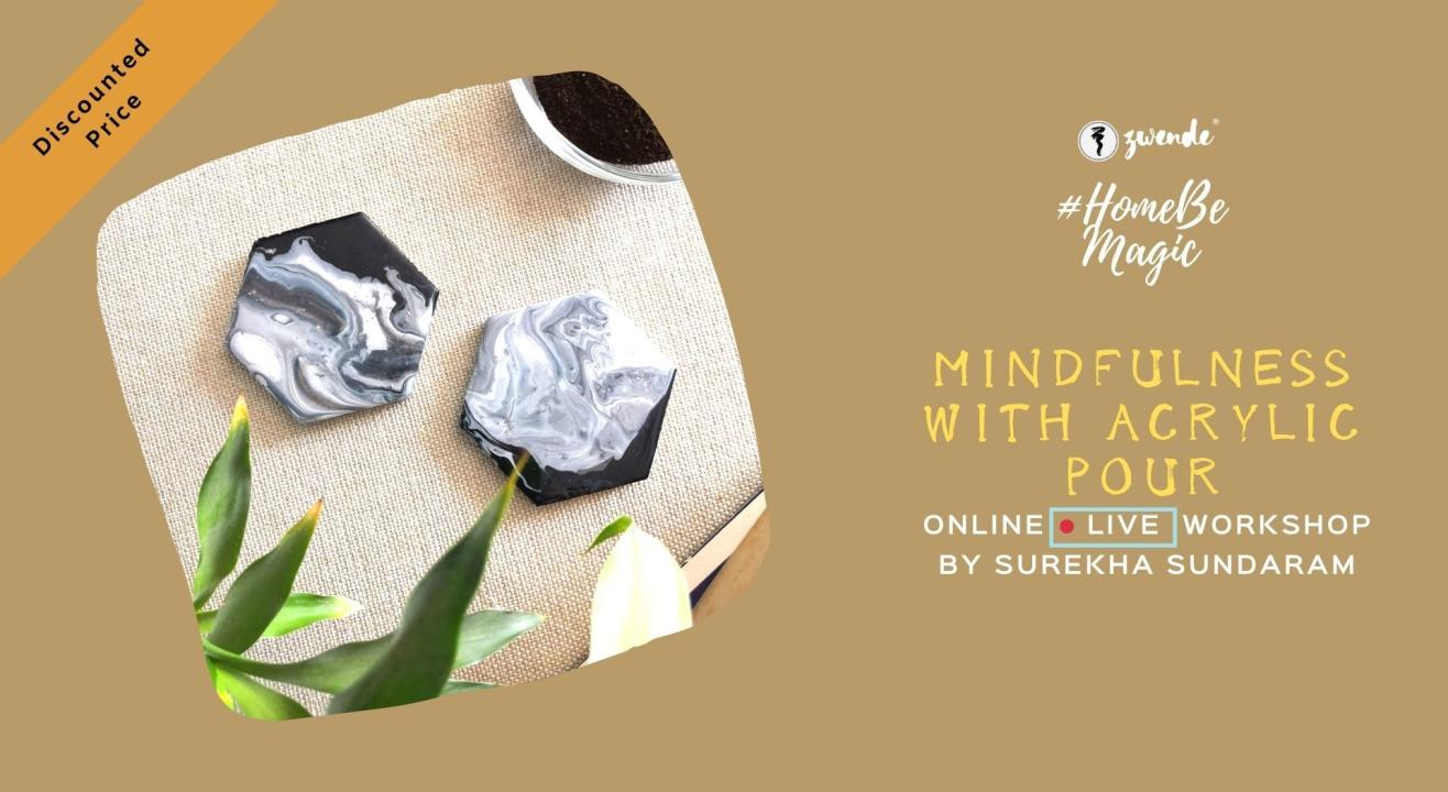 Mindfulness with Acrylic Pour [Online Live Workshop - Inclusive of Materials]