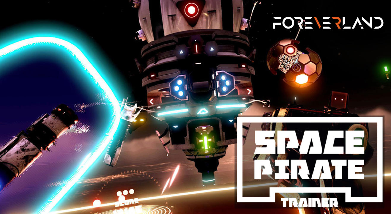 Foreverland: Space Pirate VR Game
