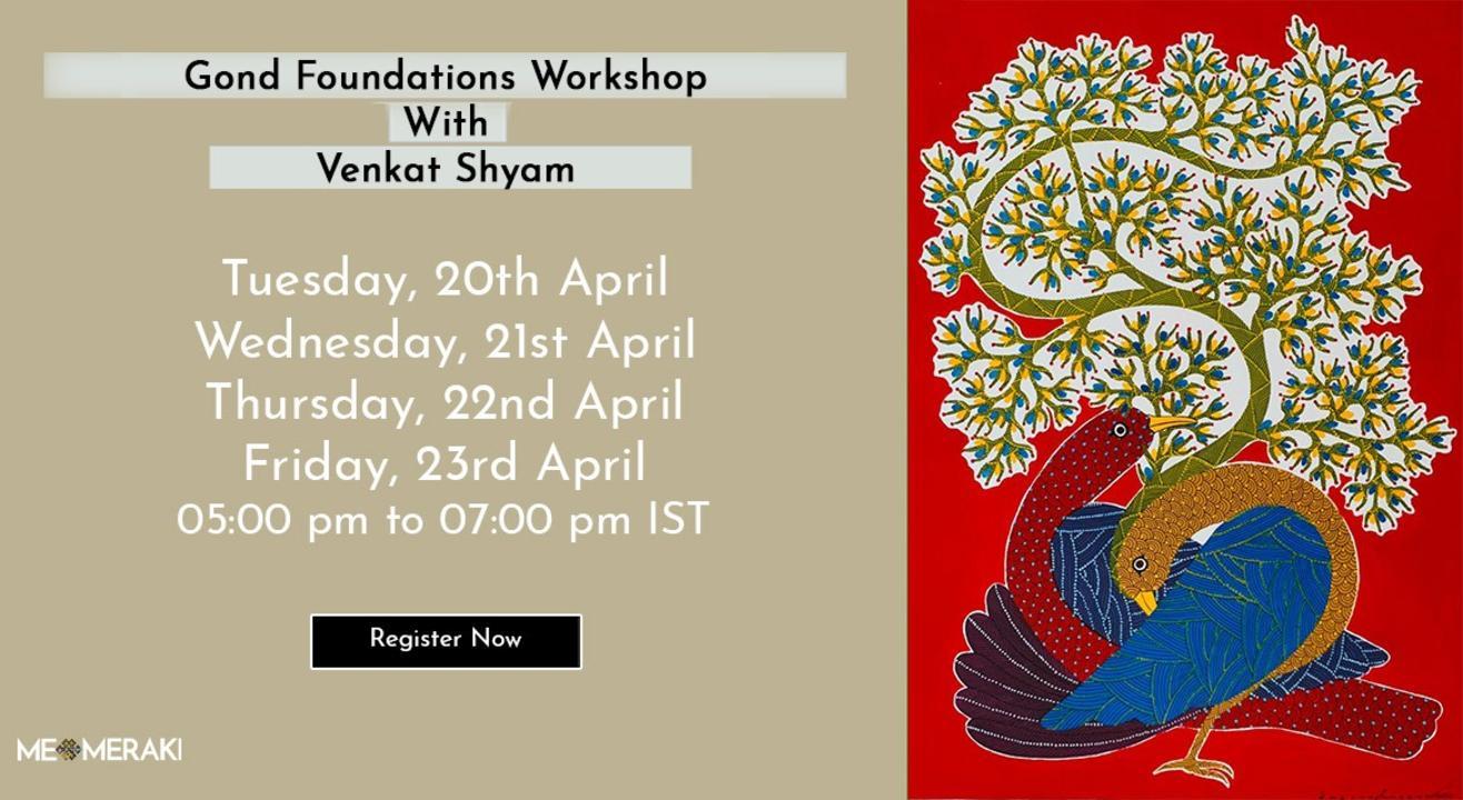 ONLINE GOND FOUNDATIONS WORKSHOP WITH VENKAT SHYAM
