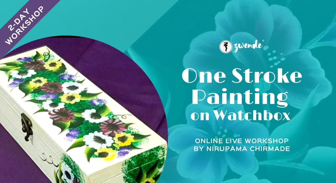 One Stroke Painting on Watchbox [Online Live Workshop - Inclusive of Materials]