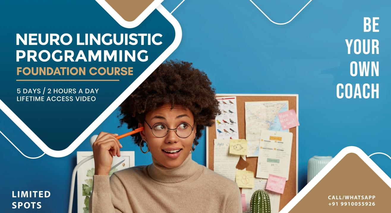 Neuro Linguistic Programming Foundation Course