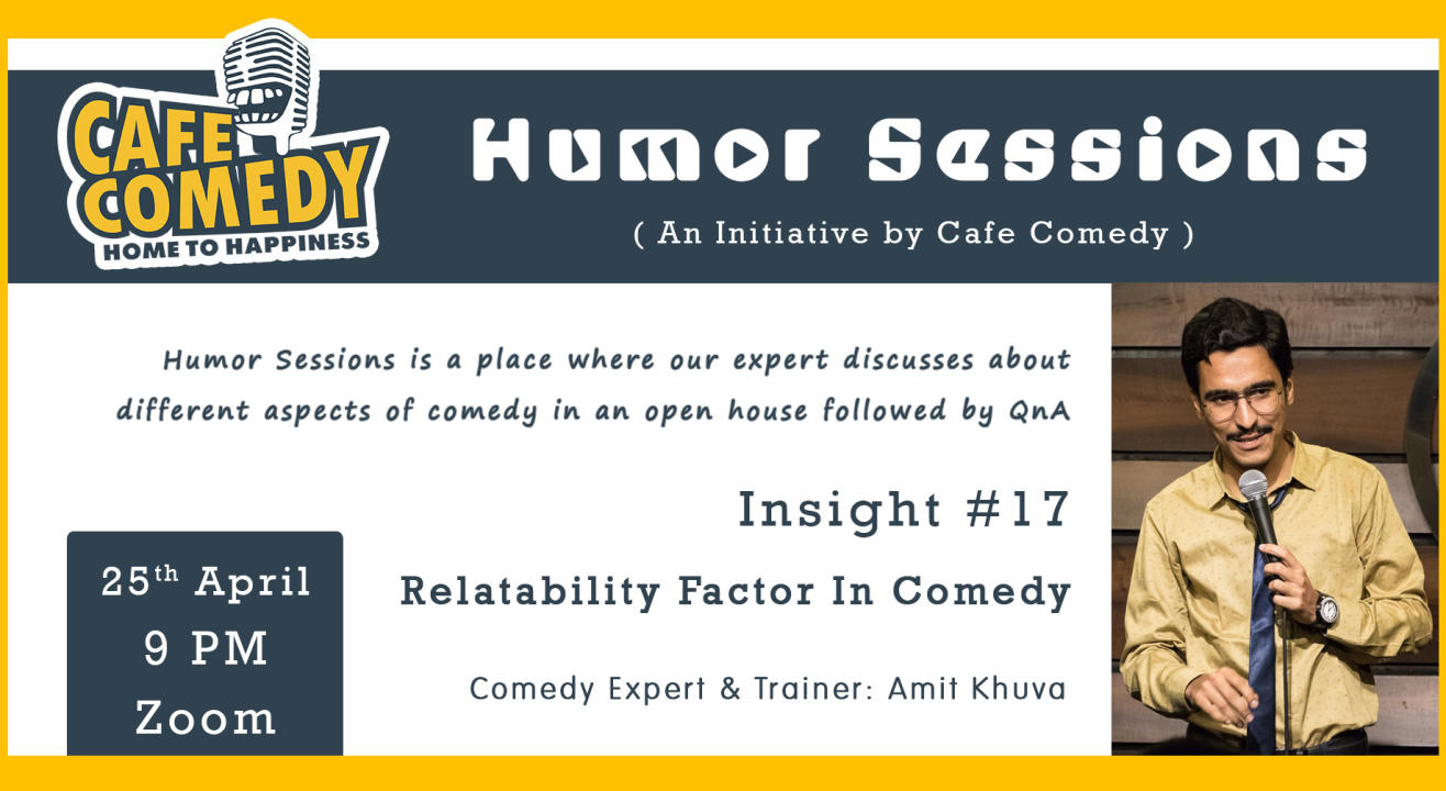 Humor Session : Insight #17 : Relatability Factor In Comedy