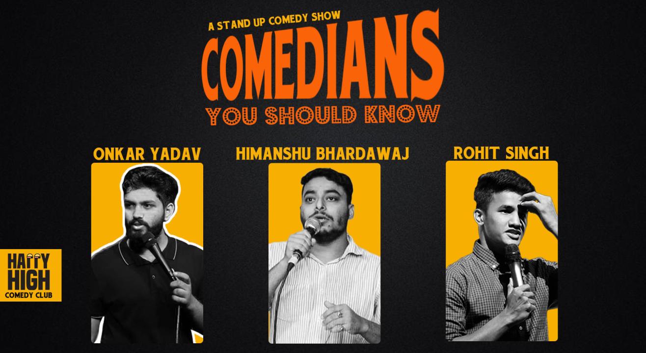Comedians You should Know ft Rohit, Onkar & Himanshu