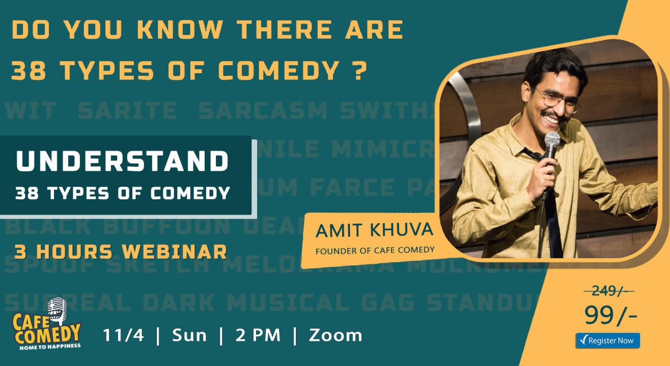 Understand 38 Types of Comedy : Webinar by Café Comedy