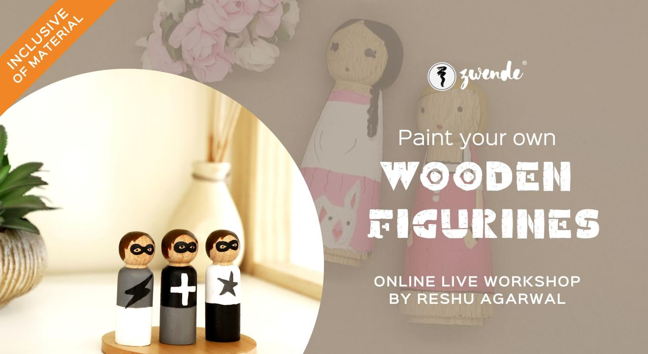 Paint your own Wooden Figurines [Online Live Workshop - Inclusive of Materials]