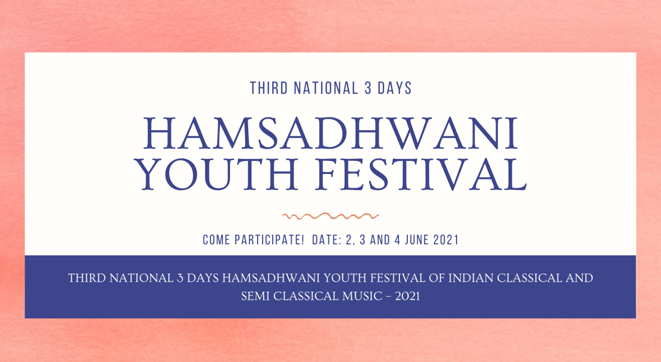 HAMSADHWANI YOUTH FESTIVAL OF INDIAN CLASSICAL AND SEMI CLASSICAL MUSIC – 2021