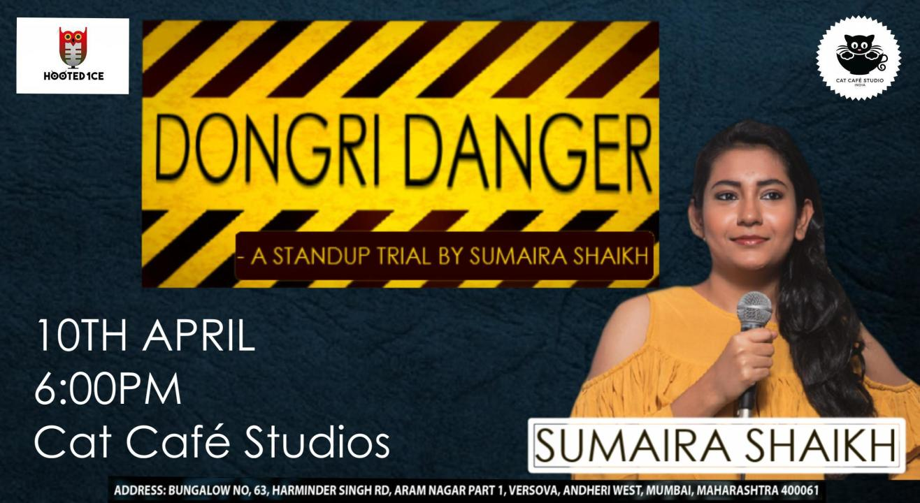 Dongri Danger - A Stand up Trial by Sumaira Shaikh