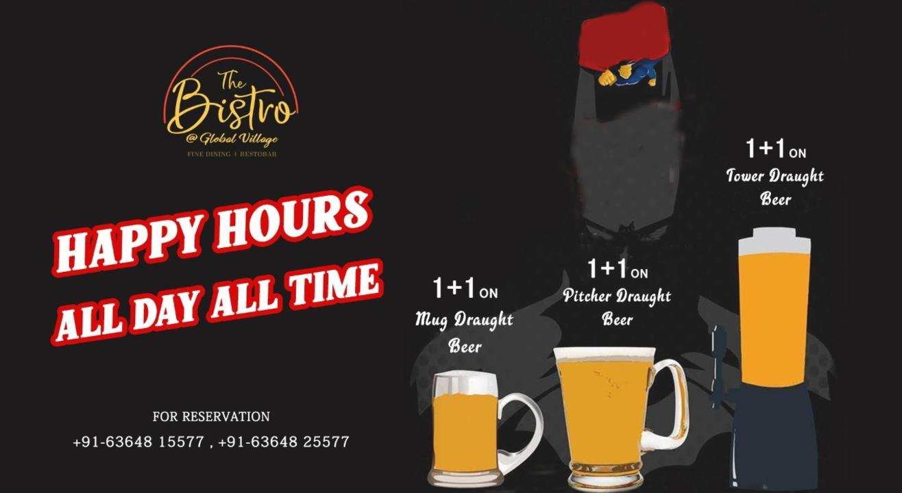 Happy Hours 1+1 at The Bistro Global Village.