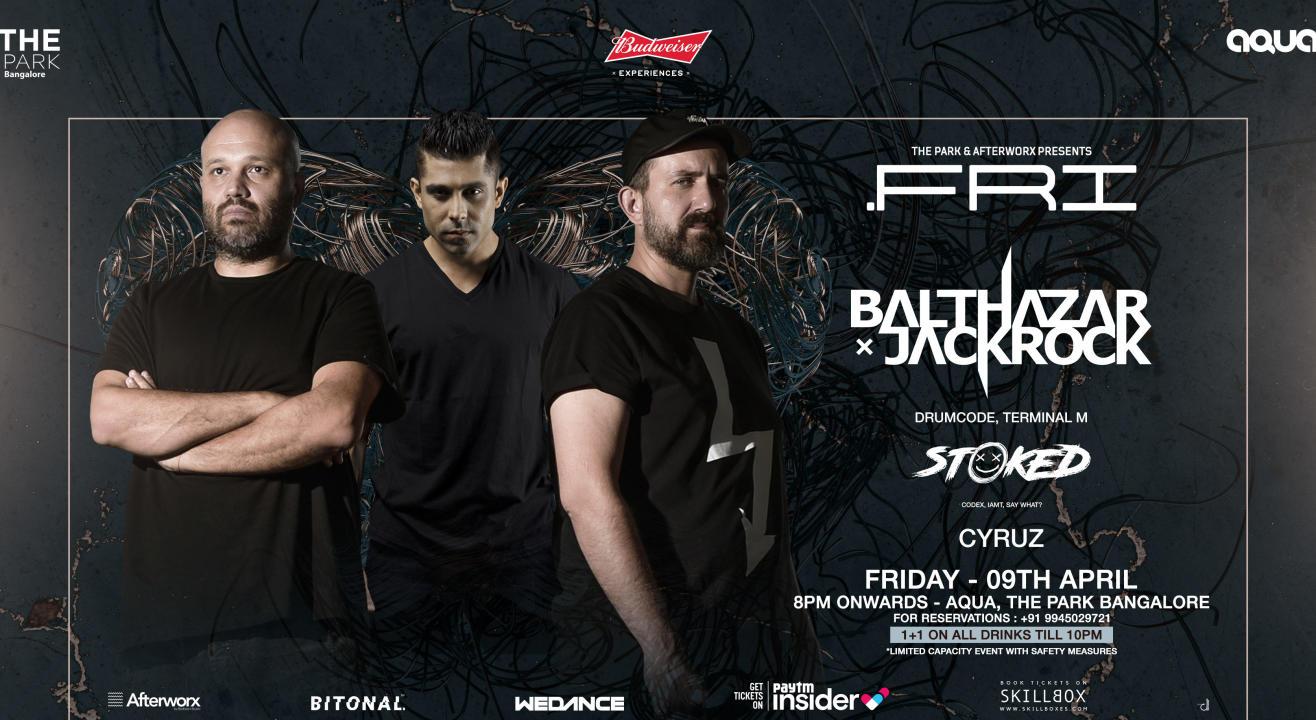 .FRI ft. Balthazar & Jackrock + Stoked