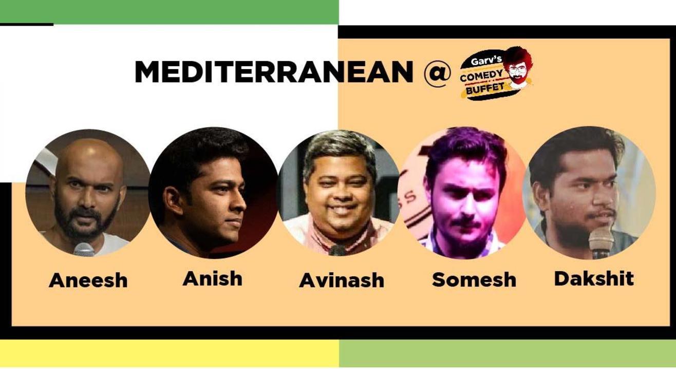 Mediterranean @Garv's Comedy Buffet
