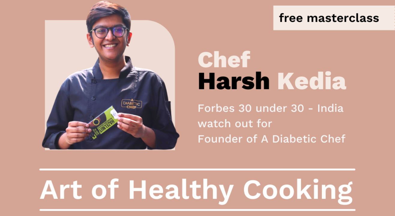 Healthy Cooking Master course with Chef Harsh Kedia