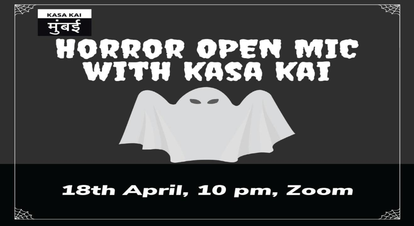 Horror open mic with Kasa Kai