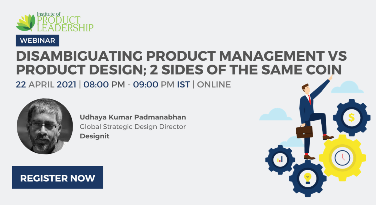 Disambiguating Product Management vs Product Design -  2 sides of the same coin