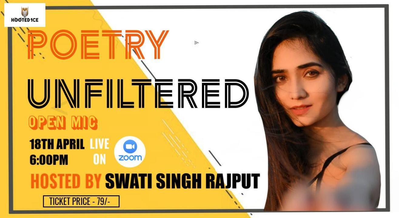 Poetry Unfiltered Open Mic ft. Swati Singh Rajput