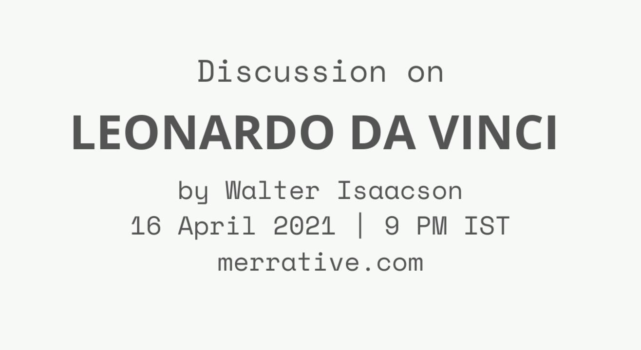 Discussion on Leonardo Da Vinci by Walter Isaacson