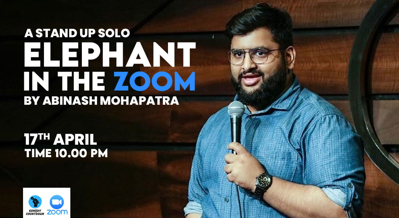 Elephant in the zoom - A Standup Solo by Abinash Mohapatra