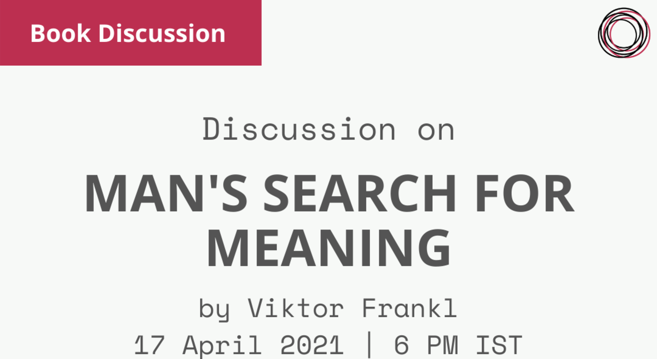 Book Discussion: Man's search for Meaning by Viktor Frankl