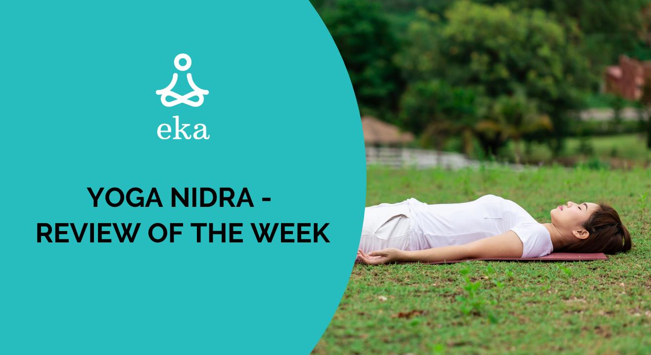 Yoga Nidra - Review of the Week
