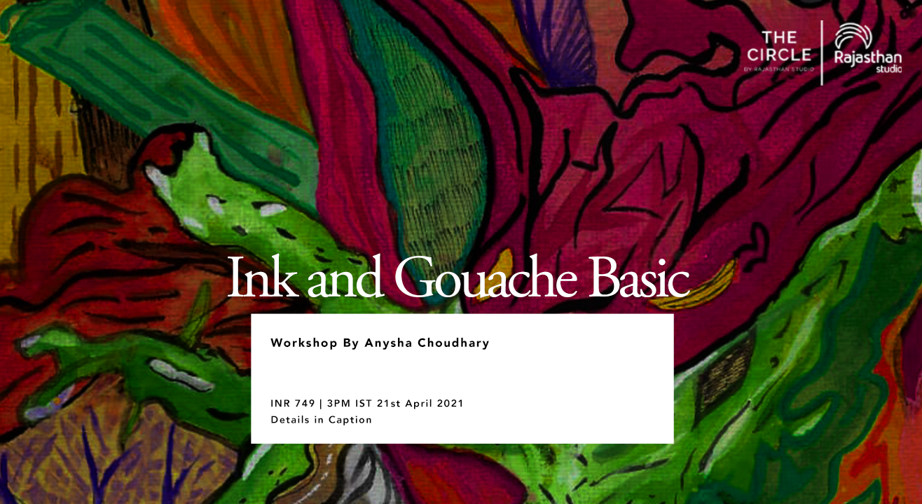 Ink and Gouache Basic Techniques Workshop by The Circle Community