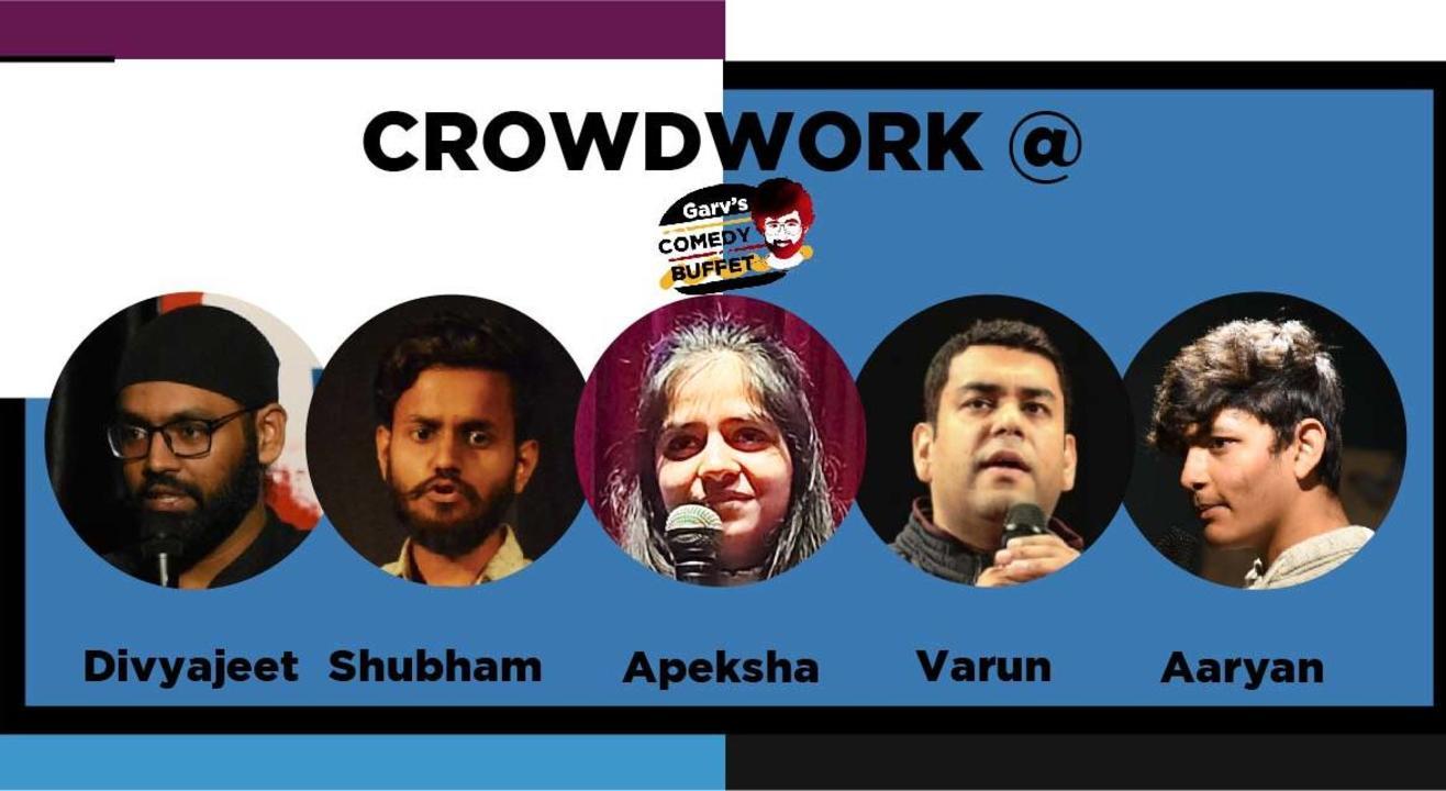 Crowdwork Show @Garv's Comedy Buffet