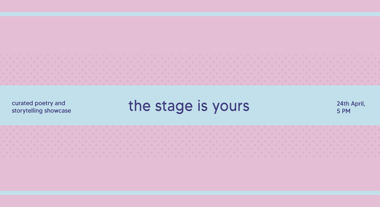 Poems India - The Stage is yours / Poetry and Storytelling showcase, April '21