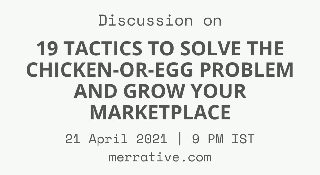 Discussion on 19 Tactics to Solve the Chicken-or-Egg Problem and Grow Your Marketplace