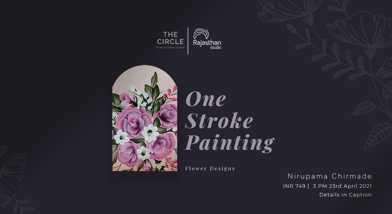 One Stroke Painting - Flower Designs Workshop By The Circle Community