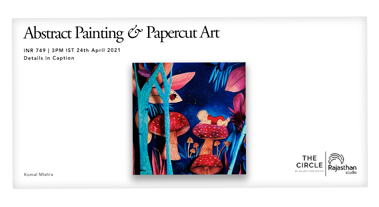 Abstract Painting and Papercut Art Workshop by The Circle Community