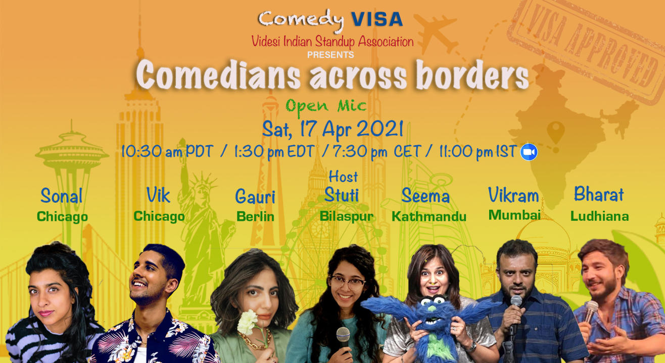 Comedians across borders by Comedy VISA   Sat, Apr 17th - 10:30 am PDT / 1:30 pm EDT/ 7:30 pm CET/ 11 pm IST