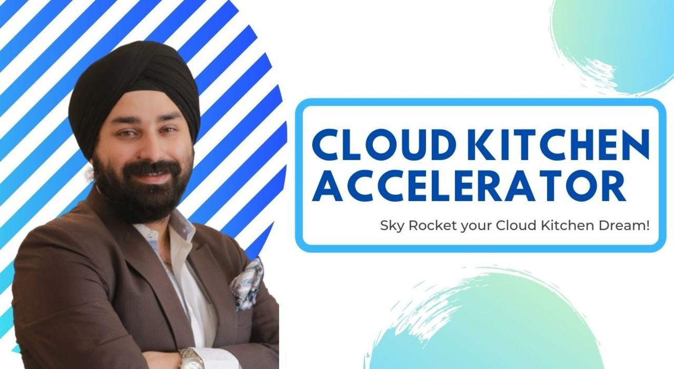 Cloud Kitchen Accelerator 1.0 | Manvir Singh Anand