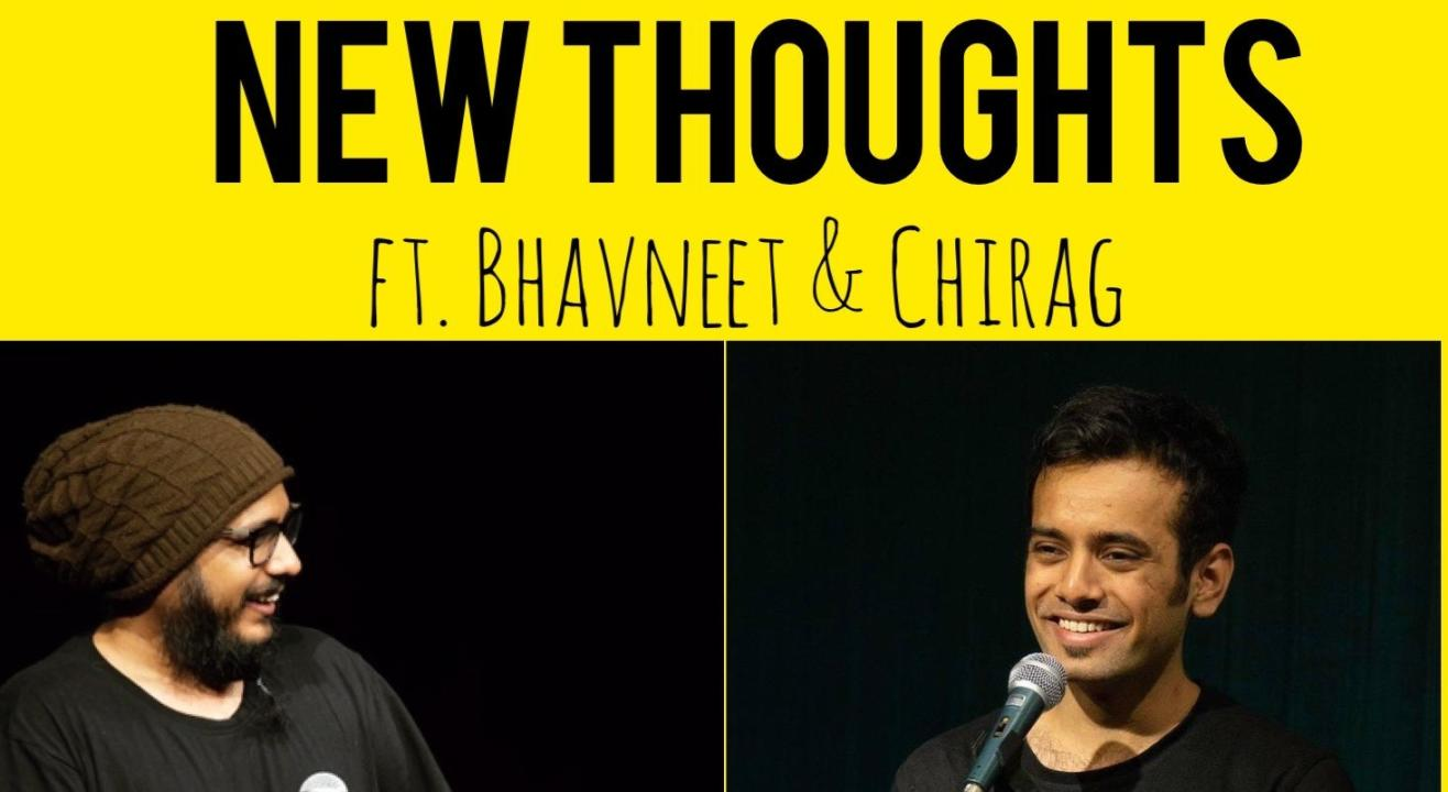 New Thoughts ft. Bhavneet and Chirag