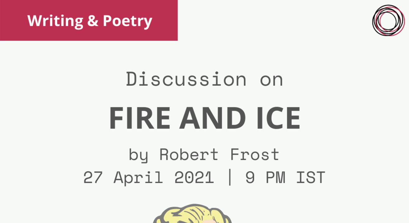 Discuss interpretations of the poem 'Fire and Ice' by Robert Frost