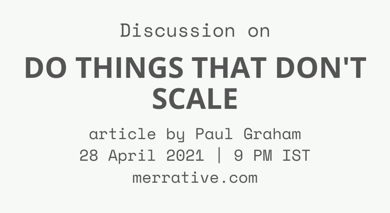 Discussion on 'Do Things That Don't Scale' philosophy for startups by Paul Graham