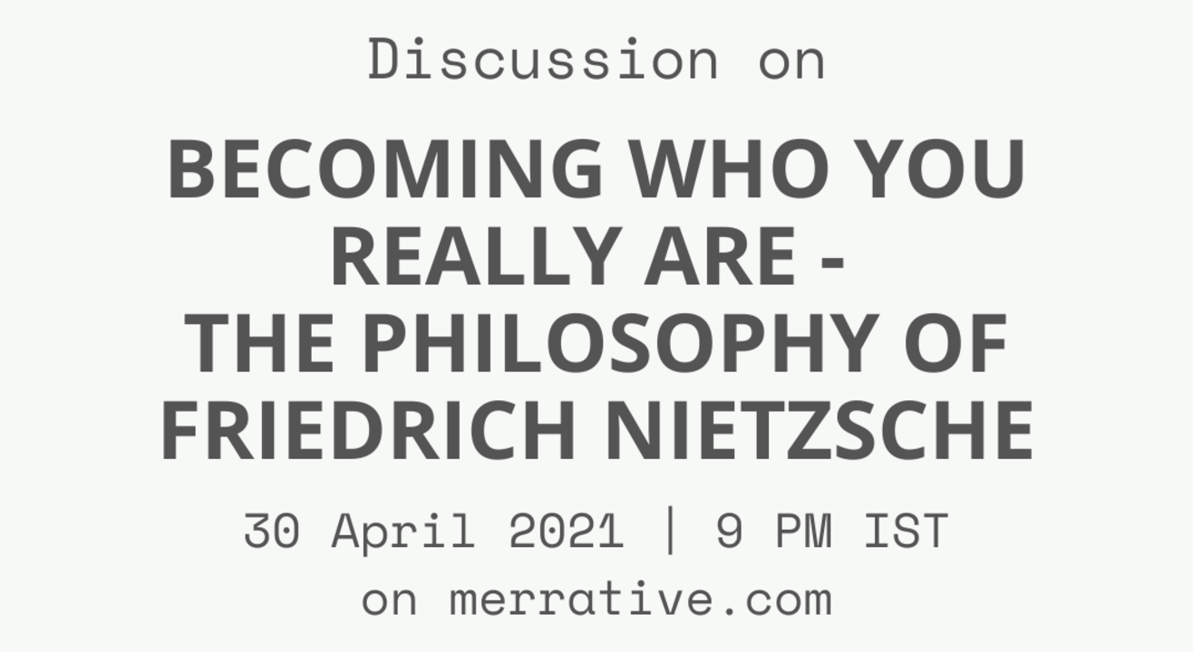 Discussion on Becoming Who You Really Are - The Philosophy of Friedrich Nietzsche