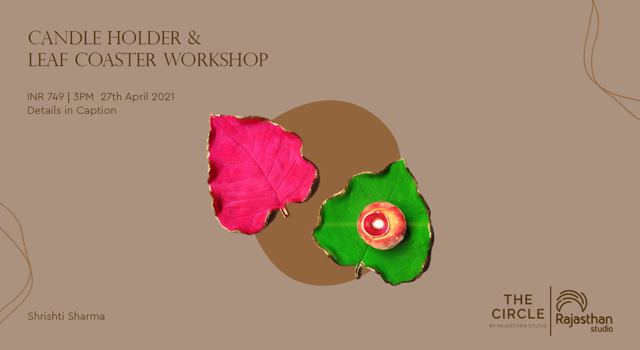 Candle Holder & Leaf Coaster Workshop by The Circle Community