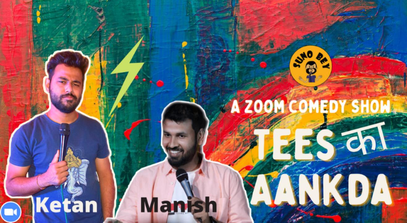 Tees Ka Aankda |Ketan Giri & Manish Chaubey