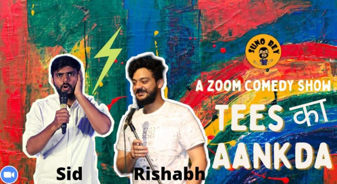 Tees Ka Aankda |Sid & Rishabh