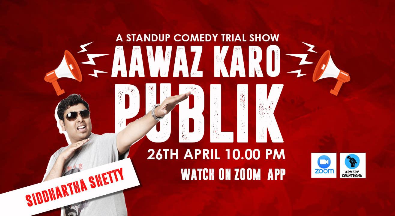 Aawaz karo publik -A standup comedy trial show
