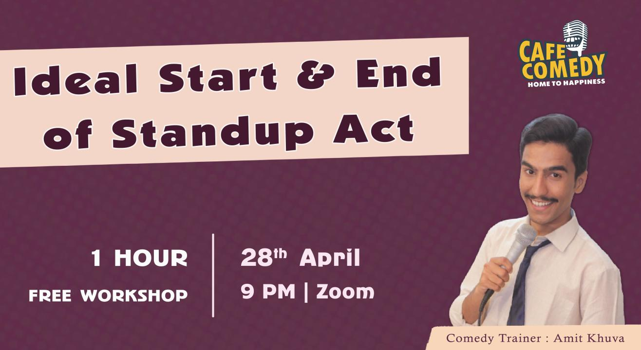 Ideal Start & End of Standup Act : Comedy Workshop on Zoom