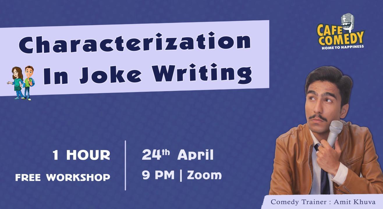 Characterization In Joke Writing : Comedy Workshop on Zoom