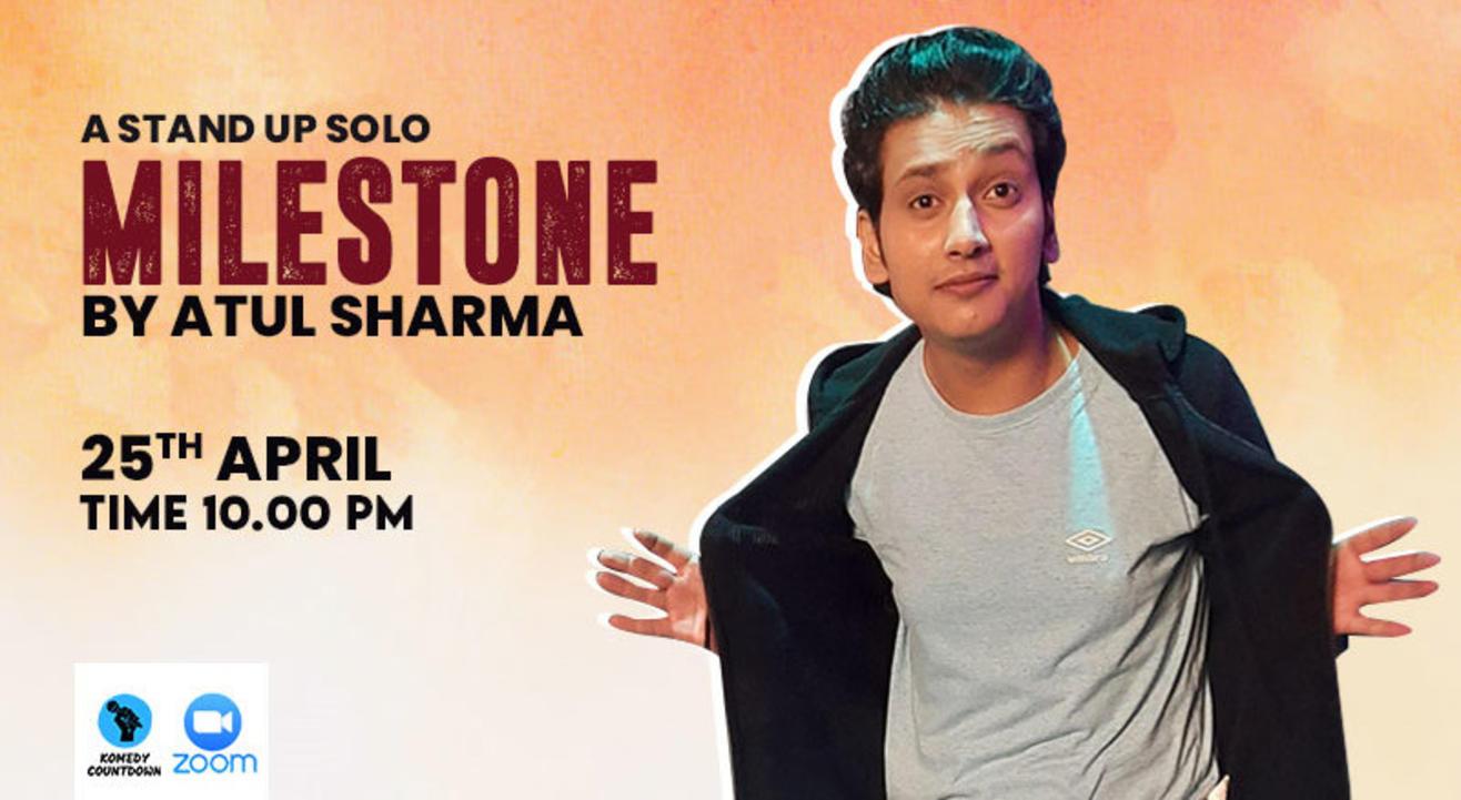 Milestone - A Stand up Solo by Atul Sharma