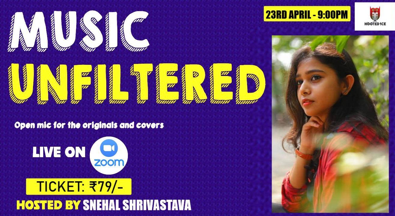 Music Unfiltered Open Mic ft.Snehal Shrivastava