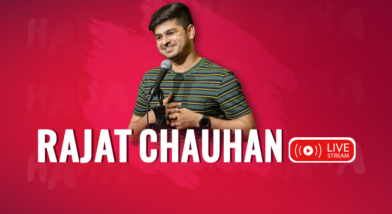 Rajat Chauhan Live a Stand Up Comedy ( Read Descirption)
