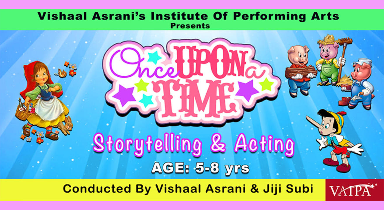 ONCE UPON A TIME- STORYTELLING & ACTING FOR 5 TO 8 YRS