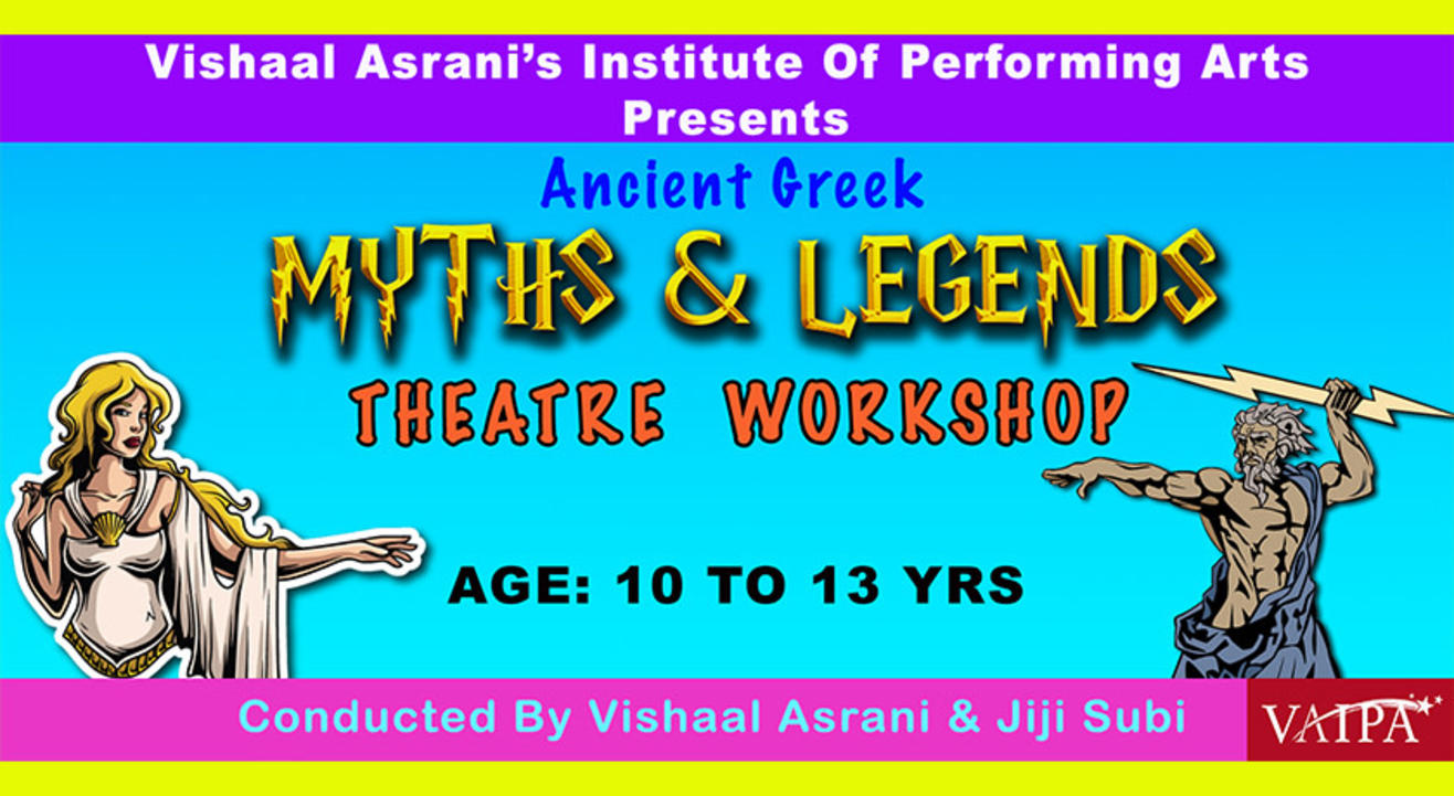 MYTHS & LEGENDS THEATRE WORKSHOP FOR 10 TO 13 YR OLDS