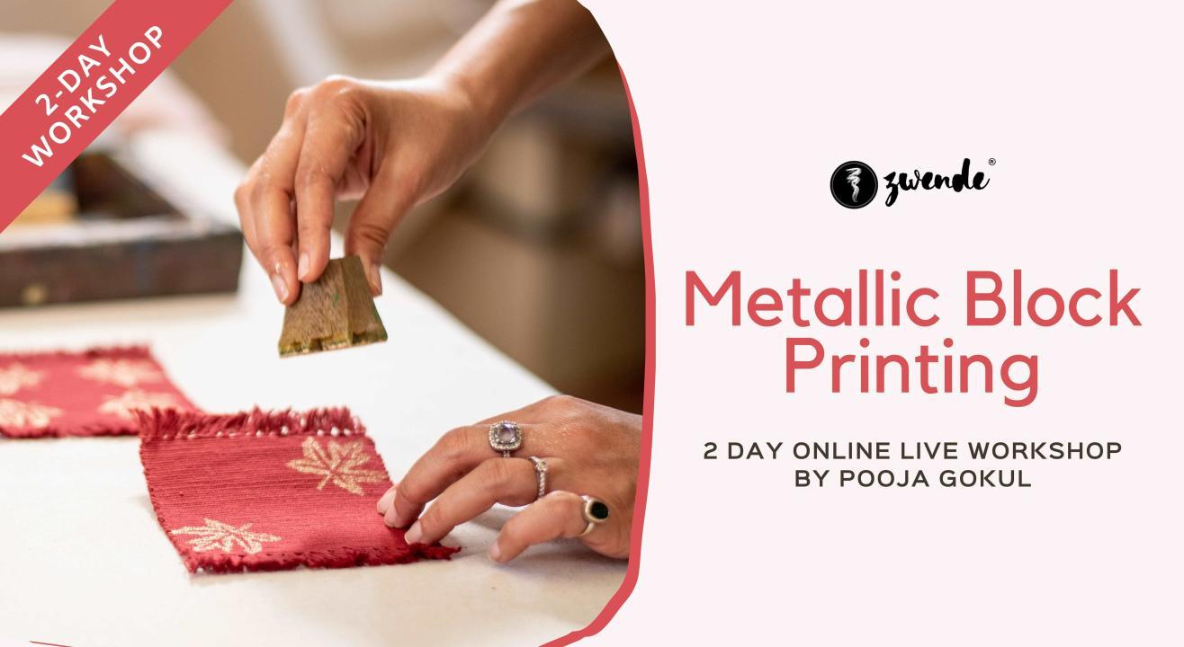 Metallic Block Printing  [Online live masterclass - Materials kit available]