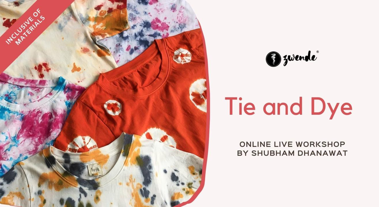 Tie and Dye [Online Live Workshop- Inclusive of Materials]